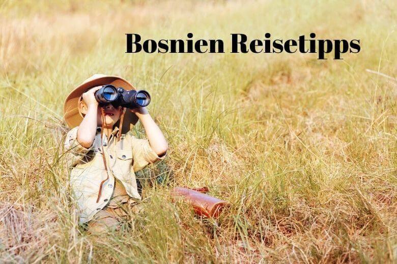 Bosnien Reisetipps