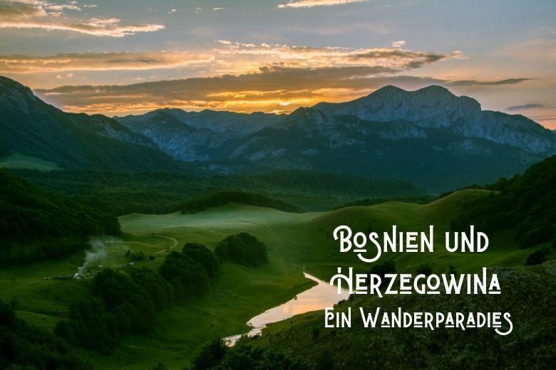 Bosnien und Herzegowina- Ein Wanderparadies